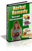 Herbal Remedy Secret Uncovered (eBook, PDF)