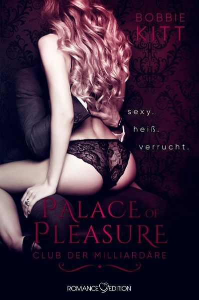 Palace of Pleasure - Club der Milliardäre Bd.1 (eBook, ePUB) - Kitt, Bobbie