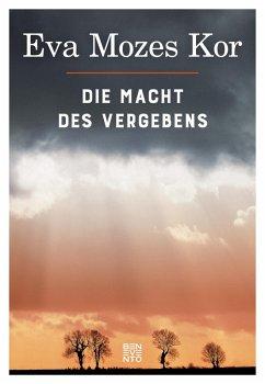 Die Macht des Vergebens (eBook, ePUB) - Mozes Kor, Eva