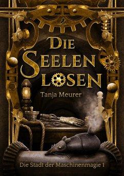 Die Seelenlosen (eBook, ePUB) - Meurer, Tanja