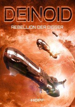 Deinoid 1: Rebellion der Digger (eBook, ePUB) - Ryker, Ben