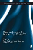 Green Landscapes in the European City, 1750-2010 (eBook, ePUB)