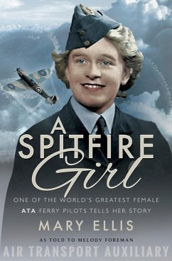 Spitfire Girl (eBook, ePUB) - Mary Ellis, As Told To Melody Foreman