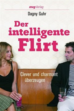 Der intelligente Flirt (eBook, ePUB) - Guhr, Dagny