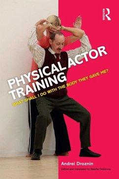 Physical Actor Training (eBook, ePUB) - Droznin, Andrei