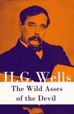 The Wild Asses of the Devil (A rare science fiction story by H. G. Wells) (eBook, ePUB)