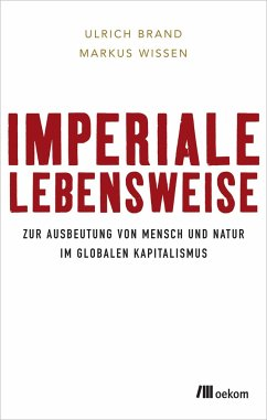 Imperiale Lebensweise - Brand, Ulrich; Wissen, Markus