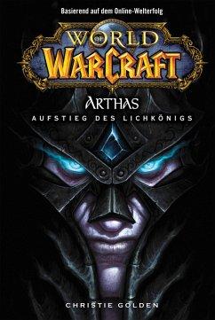 Arthas - Aufstieg des Lichkönigs / World of Warcraft Bd.6 (eBook, ePUB) - Golden, Christie