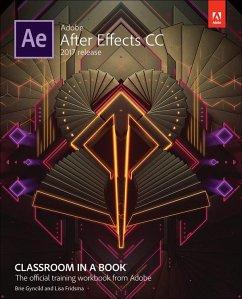 Adobe After Effects CC Classroom in a Book (2017 release) (eBook, ePUB) - Fridsma, Lisa; Gyncild, Brie