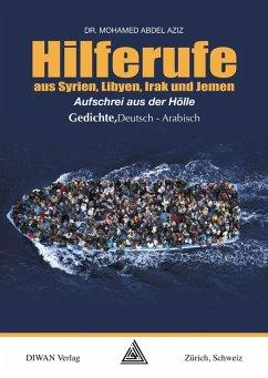 Hilferufe aus Syrien, Libyen, Irak und Jemen (eBook, ePUB) - Abdel Aziz, Mohamed