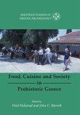 Food, Cuisine and Society in Prehistoric Greece (eBook, ePUB)