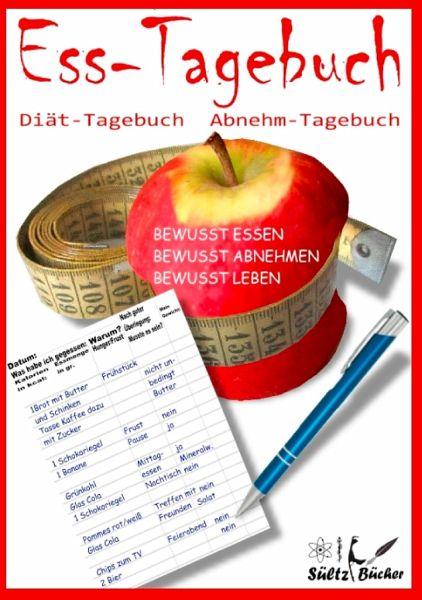 Ess-Tagebuch Diät-Tagebuch Abnehm-Tagebuch - Sültz, Renate; Sültz, Uwe H.