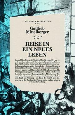 Reise in ein neues Leben - Mittelberger, Gottlieb