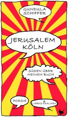 Jerusalem-Köln - Schiffer, Gundula