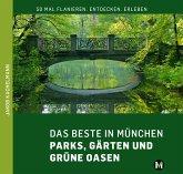 DAS BESTE IN MÜNCHEN Parks, Gärten und grüne Oasen