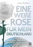 Eine weiße Rose für mein Deutschland