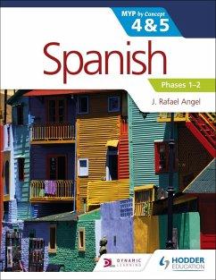 Spanish for the IB MYP 4&5 Phases 1-2 (eBook, ePUB) - Angel, J. Rafael