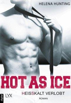 Heißkalt verlobt / Hot as ice Bd.4 (eBook, ePUB) - Hunting, Helena