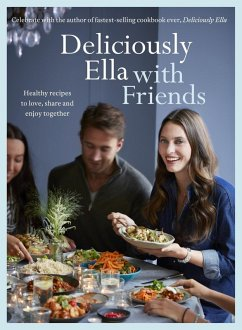 Deliciously Ella with Friends (eBook, ePUB) - Mills (Woodward), Ella