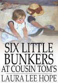 Six Little Bunkers at Cousin Tom's (eBook, ePUB)