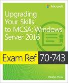 Exam Ref 70-743 Upgrading Your Skills to MCSA (eBook, PDF)