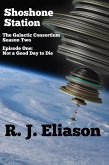 Shoshone Station #1: Not a Good Day to Die (The Galactic Consortium, #10) (eBook, ePUB)