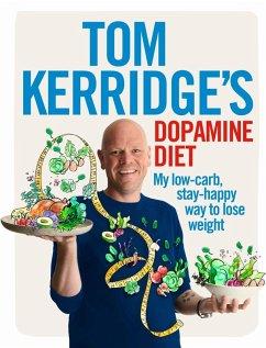 Tom Kerridge's Dopamine Diet (eBook, ePUB) - Kerridge, Tom