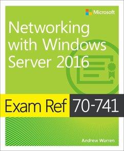 Exam Ref 70-741 Networking with Windows Server 2016 (eBook, PDF) - Warren Andrew