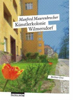Künstlerkolonie Wilmersdorf (eBook, ePUB) - Maurenbrecher, Manfred