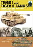 Tiger I and Tiger II: Tanks of the German Army and Waffen-SS (eBook, ePUB)