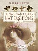 Edwardian Ladies' Hat Fashions (eBook, ePUB)