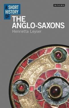 Short History of the Anglo-Saxons (eBook, PDF) - Leyser, Henrietta