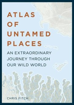 Atlas of Untamed Places - Fitch, Chris