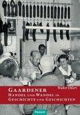 Gaardener Handel und Wandel in Geschichte und Geschichten