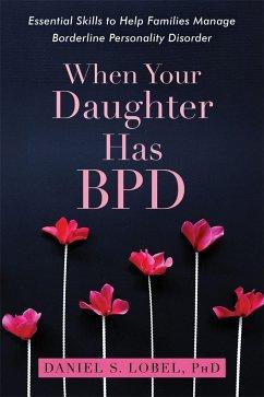 When Your Daughter Has BPD - Lobel, Daniel S., PhD