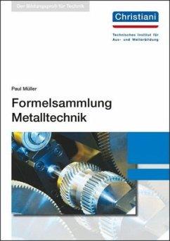 Formelsammlung Metalltechnik - Müller, Paul