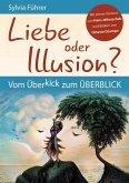 Liebe oder Illusion?