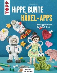 Hippe bunte Häkel-Apps (eBook, PDF) - Czerny, Melanie