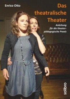 Das theatralische Theater - Otto, Enrico