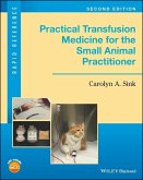 Practical Transfusion Medicine for the Small Animal Practitioner (eBook, ePUB)