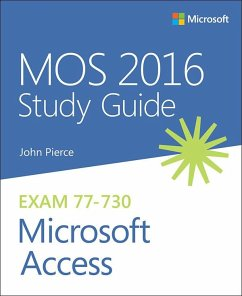 MOS 2016 Study Guide for Microsoft Access (eBook, ePUB) - Pierce, John