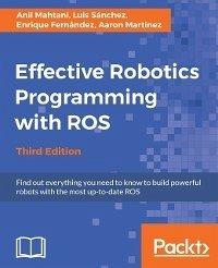 Effective Robotics Programming with ROS - Third Edition (eBook, ePUB)