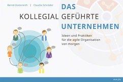 Das kollegial geführte Unternehmen (eBook, PDF) - Schröder, Claudia; Oestereich, Bernd