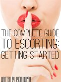 The Complete Guide to Escorting (eBook, ePUB)