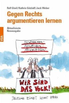 Gegen Rechts argumentieren lernen - Gloël, Rolf; Gützlaff, Kathrin; Weber, Jack