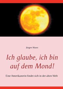 Ich glaube, ich bin auf dem Mond!