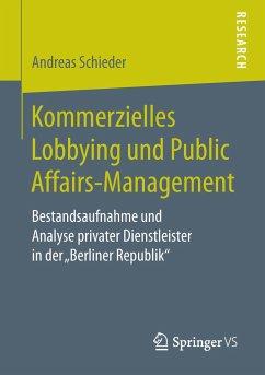 Kommerzielles Lobbying und Public Affairs-Management - Schieder, Andreas