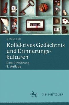 Kollektives Gedächtnis und Erinnerungskulturen - Erll, Astrid