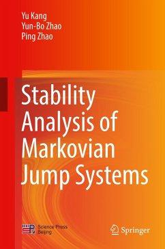 Stability Analysis of Markovian Jump Systems - Kang, Yu; Zhao, Yun-Bo; Zhao, Ping