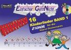 Einfacher!-Geht-Nicht: 16 Kinderlieder für die SONOR Sopran Glockenspiele, m. 1 Audio-CD